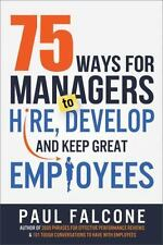 NEW - 75 Ways for Managers to Hire, Develop, and Keep Great Employees