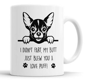Chihuahua Mug My Butt Just Blew You a Love Puff Mug Pet Cup Funny Dog Gift