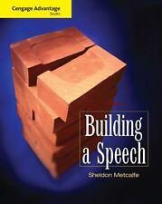 Cengage Advantage Books: Building a Speech by Sheldon Metcalfe (2009, Paperback)