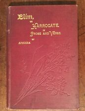 1892 - Elim, Or Harrogate In Prose And Verse. By Annie Howell.