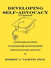 Developing Self-Advocacy : A Practical Guide and Workbook for Preparing the...