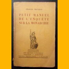 PETIT MANUEL DE L'ENQUÊTE SUR LA MONARCHIE Charles Maurras 1928