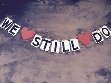 "Wedding banner ""WE STILL DO""  Great for Anniversary Parties!!"