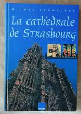 La cathédrale de Strasbourg : Comme un manteau de pierre sur les épaules de Notr