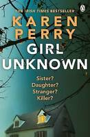 Girl Unknown by Karen Perry (Paperback, 2016)