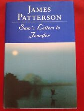 Sam's Letters to Jennifer * James Patterson * 2004 * First Edition * Hardcover *