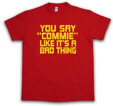YOU SAY COMMIE T-SHIRT Cuba Castro Che Socialism Communism Communist Fidel