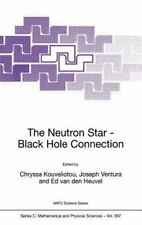 Nato Science Series C Ser.: The Neutron Star-Black Hole Connection 567 (2001,...
