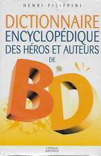 DICTIONNAIRE ENCYCLOPEDIQUE DES HEROS ET AUTEURS DE BD T.1 - H. FILIPPINI