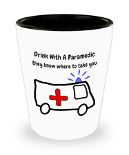Drink With A Paramedic Funny Ceramic Shot Glass Gag Gift Emergency Medical