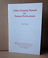 ETHICS TRAINING MANUAL John Walsh book Futures Professionals brokers 1994 invest