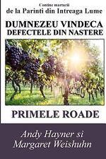 Dumnezeu Vindeca Defectele Din Nastere : Primele Roade by Andy Hayner and...