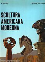 Arte - SCULTURA AMERICANA MODERNA - ASHTON DORE - SILVANA 1967
