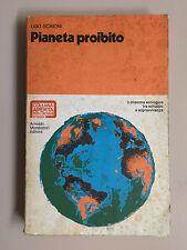 Pianeta proibito di Ugo Scaioni Per i giovani d'oggi Ed. Mondadori 1973