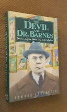 The Devil and Dr. Barnes : Portrait of an American Art Collector by Howard Gree…