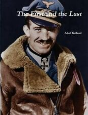 NEW The First and the Last by Adolf Galland