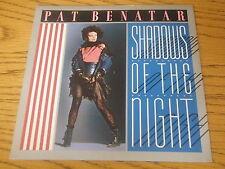 "PAT BENATAR - SHADOWS OF THE NIGHT    7"" VINYL PS"