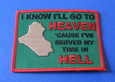 I WILL GO TO HEAVEN CAUSE I SERVED MY TIME IN HELL IRAQ IRON ON PATCH