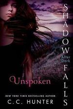 Shadow Falls After Dark: Unspoken by C. C. Hunter - Paperback - BRAND NEW!
