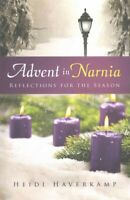 Advent in Narnia : Reflections for the Season, Paperback by Haverkamp, Heidi,...