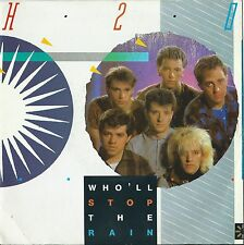 "H2O - Who'll stop the rain  (UK 7"" single)"