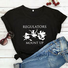 Regulators Mount Up T-shirt Funny Women Witches Halloween Party Gift Tees Tops