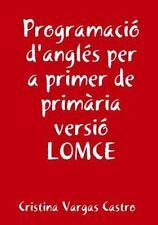 Programacio Angles per a Primer de Primaria Versio Lomce by Cristina Vargas...