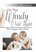 On That Windy Cold Night : The Stranger Next Door by Aline Gadson (2016,...