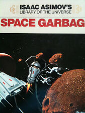 Isaac Asimov's Library of the Universe: SPACE GARBAGE non-fiction technology