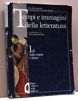 TEMPI E IMMAGINI DELLA LETTERATURA 1A - G. M.Anselmi, L. Chines, E. Menetti
