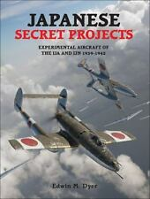 Japanese Secret Projects : Experimental Aircraft of the Ija and Ijn,.