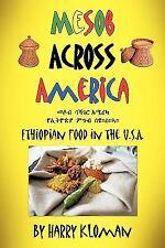 Mesob Across America : Ethiopian Food in the U. S. A. by Harry Kloman (2010,...
