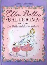 Ella Bella ballerina e la bella addormentata. di James Mayhew - Emme Edizioni