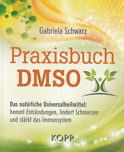 PRAXISBUCH DMSO - Gabriela Schwarz - KOPP VERLAG - NEU