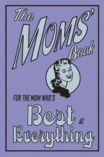 The Moms' Book: For the Mom Who's Best at Everything - New - Maloney, Alison -