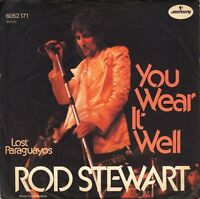 """7"""" Rod Stewart – You Wear It Well / Lost Paraguayos // Germany 1972"""