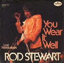 "7"" Rod Stewart – you wear it well/Lost Paraguayos // Germany 1972"