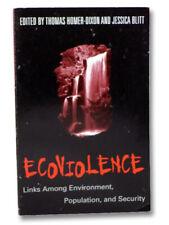 Ecoviolence: Links Among Environment, Population and Society