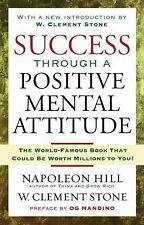Success Through a Positive Mental Attitude by W. Stone, W. Clement Stone and...