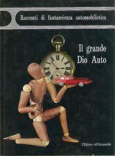 Il Grande Dio Auto Racconti di Fantascienza Automobilistica ACI 1965