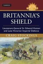 Britannia's Shield: Lieutenant-General Sir Edward Hutton and Late-Victorian Impe