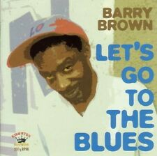 Barry Brown-Let 's Go to the Blues CD NEUF