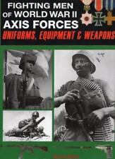 Fighting Men of World War II : Uniforms, Equipment and Weapons 1 by David Mille…