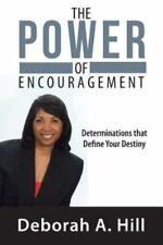 The Power of Encouragement: Determinations That Define Your Destiny (Paperback o