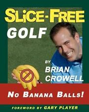 Slice-Free Golf: How to cure your slice in 3 easy steps-ExLibrary