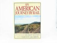 An American Journey By Rail by Witney & Jacobson ©1988 HC Book
