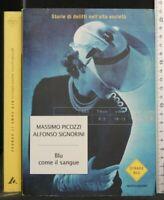 BLU COME IL SANGUE. Massimo Picozzi. Alfonso Signorini. Mondadori.