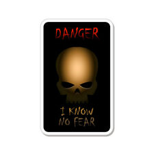 """Danger I Know No Fear Scary car bumper sticker decal 5"""" x 4"""""""