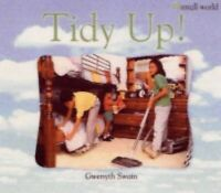 Tidy Up!: Large (Small World S.) by Swain, Gwenyth Paperback Book The Fast Free