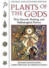 Plants of the Gods: Their Sacred, Healing, and Hallucinogenic Powers (Paperback